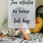 educational  and fun activities for keeping little ones busy